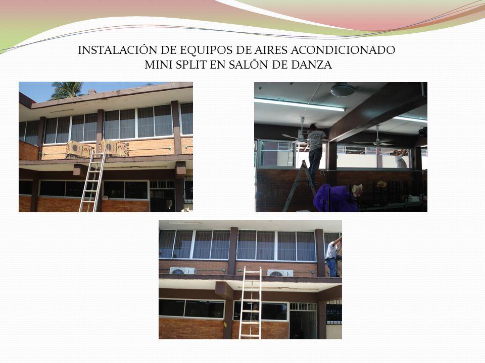 INSTALACIÓN DE EQUIPOS DE AIRES ACONDICIONADO MINI SPLIT EN SALÓN DE DANZA