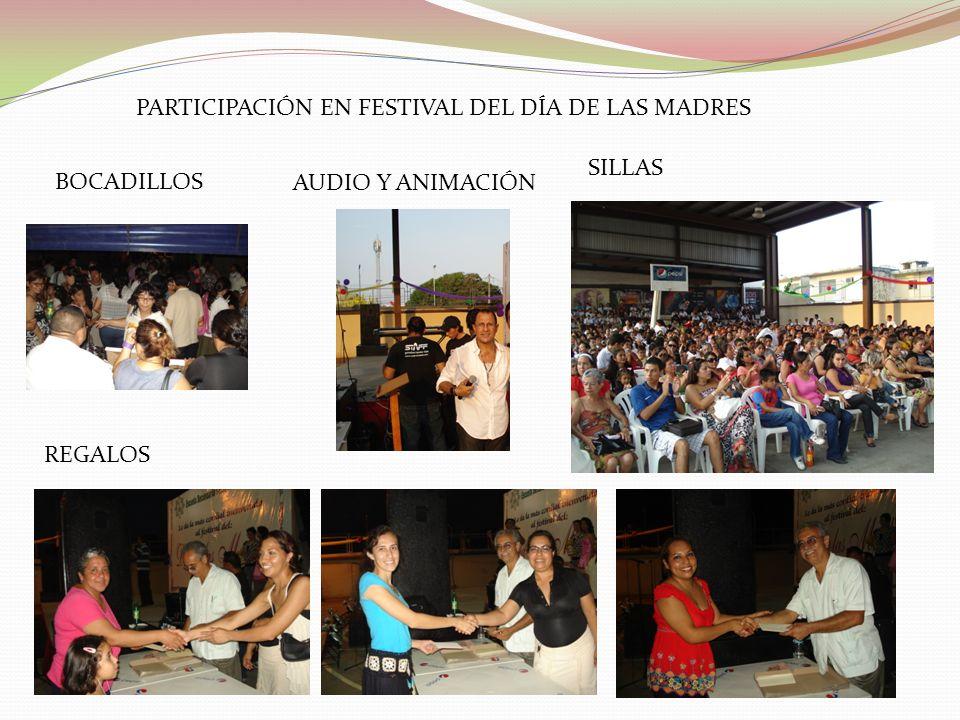 PARTICIPACIÓN EN FESTIVAL DEL DÍA DE LAS MADRES BOCADILLOS REGALOS SILLAS AUDIO Y ANIMACIÓN