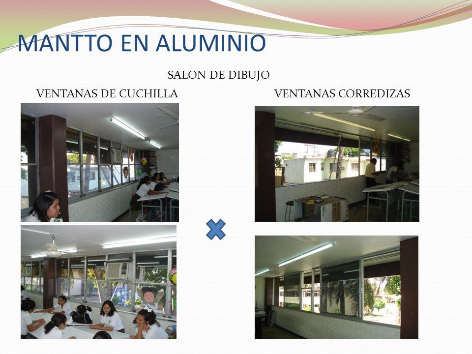 MANTTO EN ALUMINIO SALON DE DIBUJO VENTANAS DE CUCHILLAVENTANAS CORREDIZAS