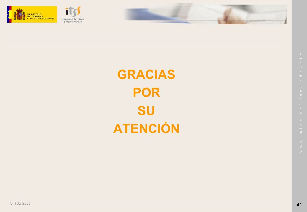© ITSS 2005 w w w. m t a s. e s / i t s s / i n d e x.h t m l 41 GRACIAS POR SU ATENCIÓN