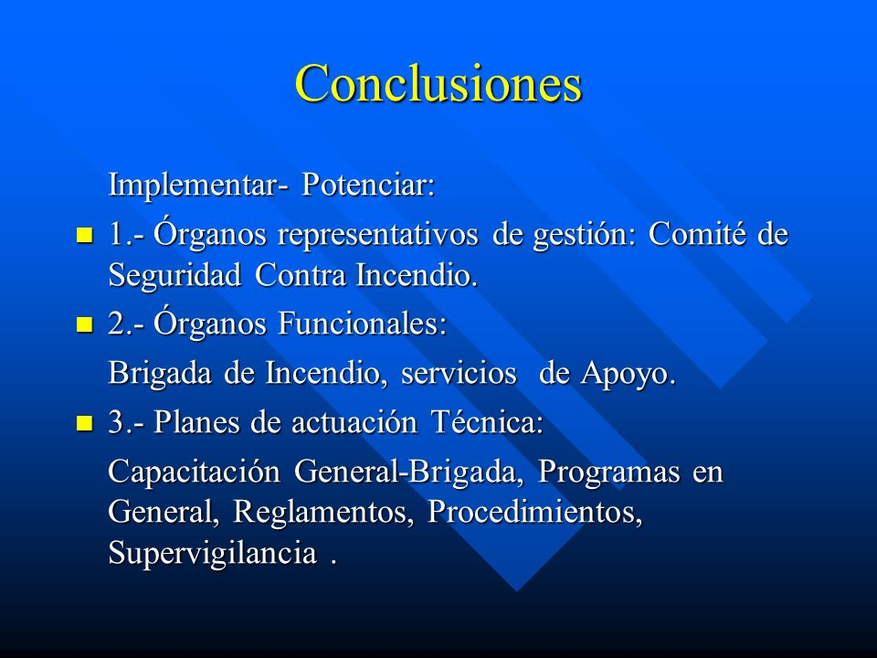 Conclusiones Implementar- Potenciar: 1.- Órganos representativos de gestión: Comité de Seguridad Contra Incendio.