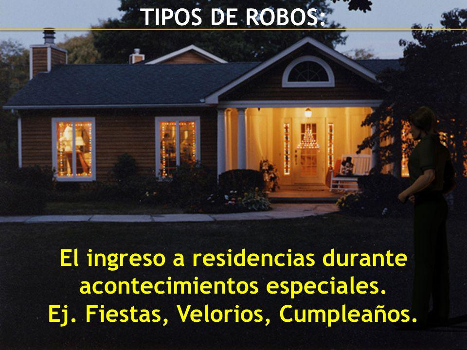 Fundación País Seguro El ingreso a residencias durante acontecimientos especiales. Ej. Fiestas, Velorios, Cumpleaños. TIPOS DE ROBOS: