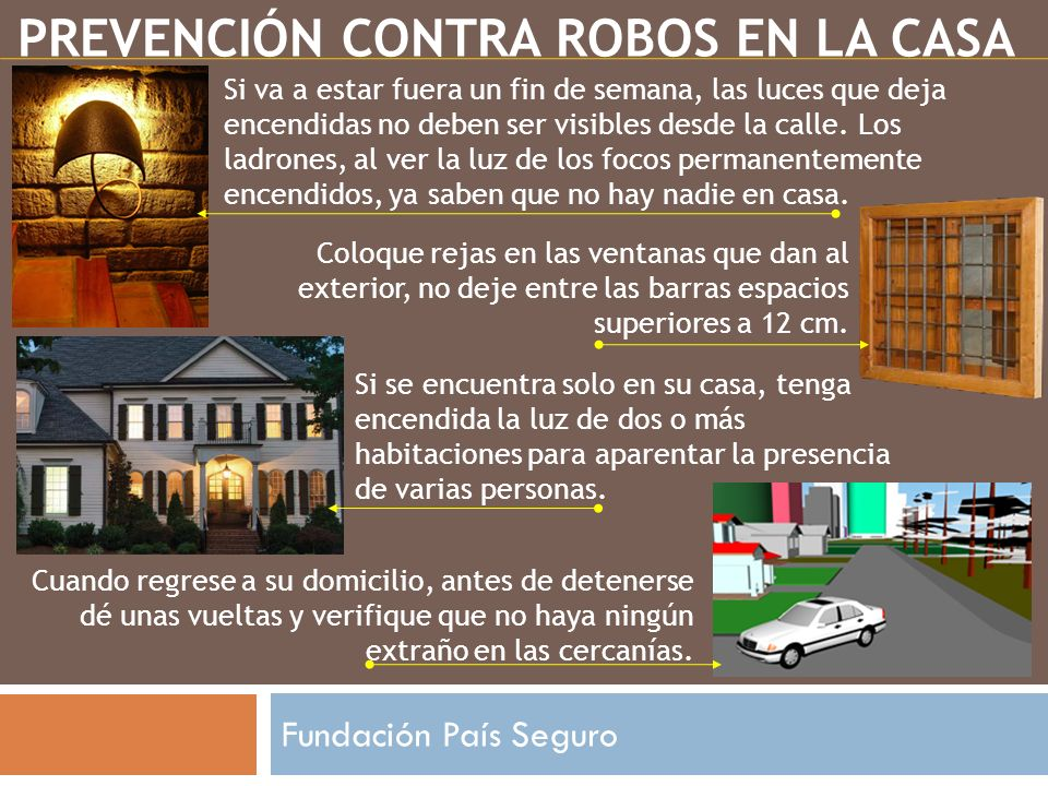 Fundación País Seguro No permita el acceso de desconocidos a su casa, para usar el teléfono ofrézcales hacer la llamada en su nombre.