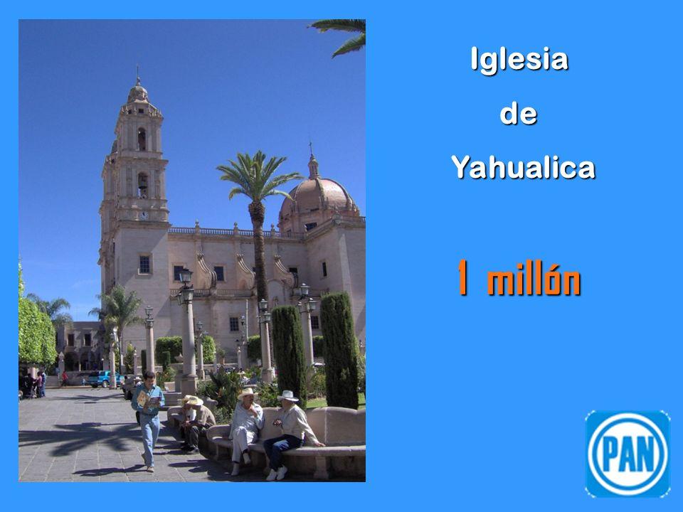 Iglesiade Yahualica Yahualica 1 millón