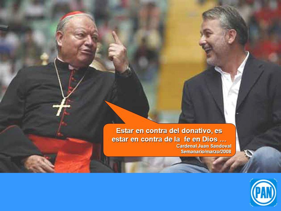 Estar en contra del donativo, es estar en contra de la fe en Dios … Cardenal Juan Sandoval Semanario/marzo/2008