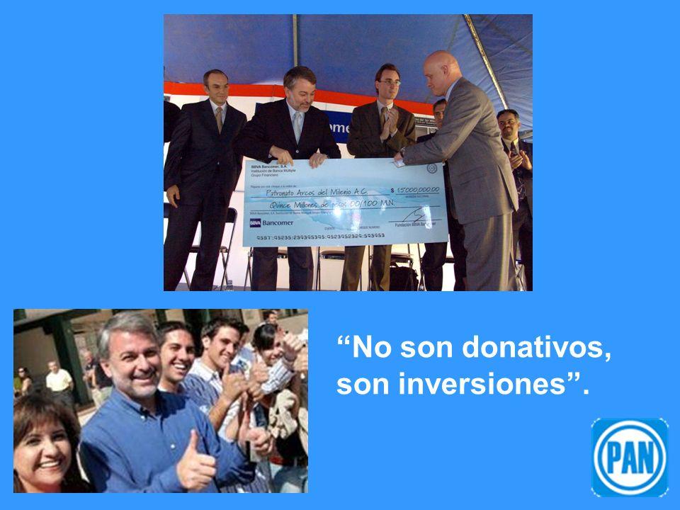 No son donativos, son inversiones.