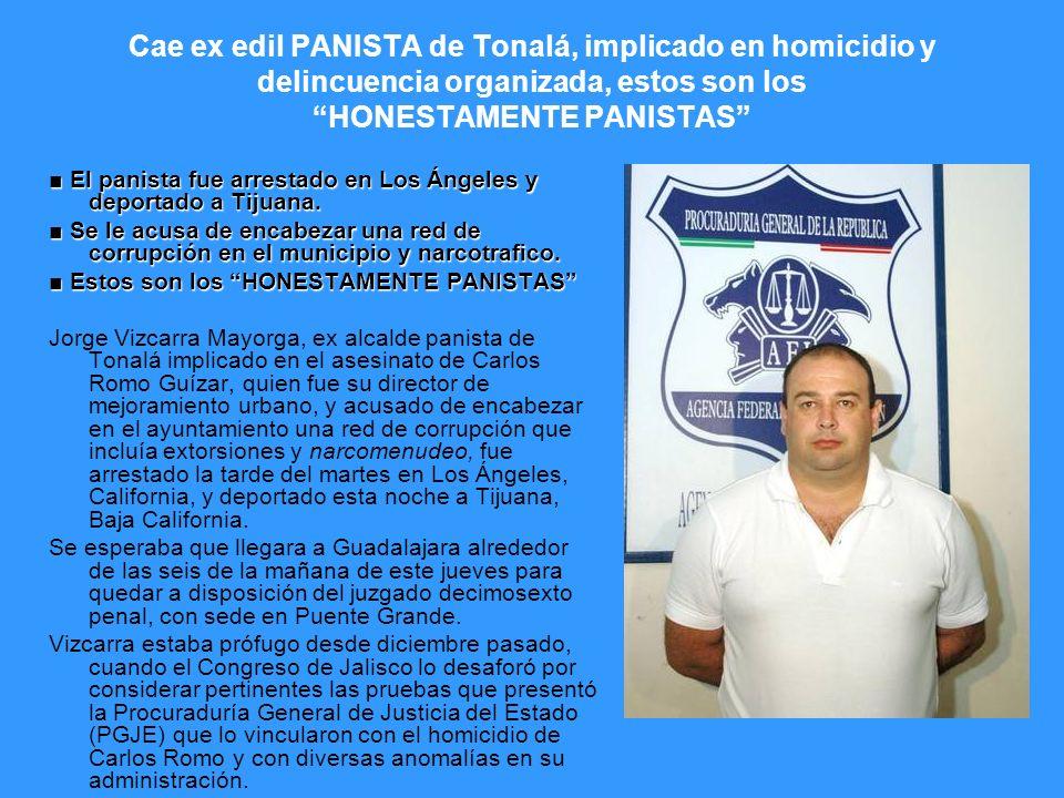 Cae ex edil PANISTA de Tonalá, implicado en homicidio y delincuencia organizada, estos son los HONESTAMENTE PANISTAS El panista fue arrestado en Los Á