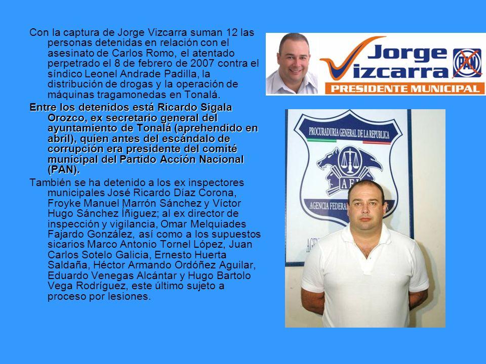 Con la captura de Jorge Vizcarra suman 12 las personas detenidas en relación con el asesinato de Carlos Romo, el atentado perpetrado el 8 de febrero d