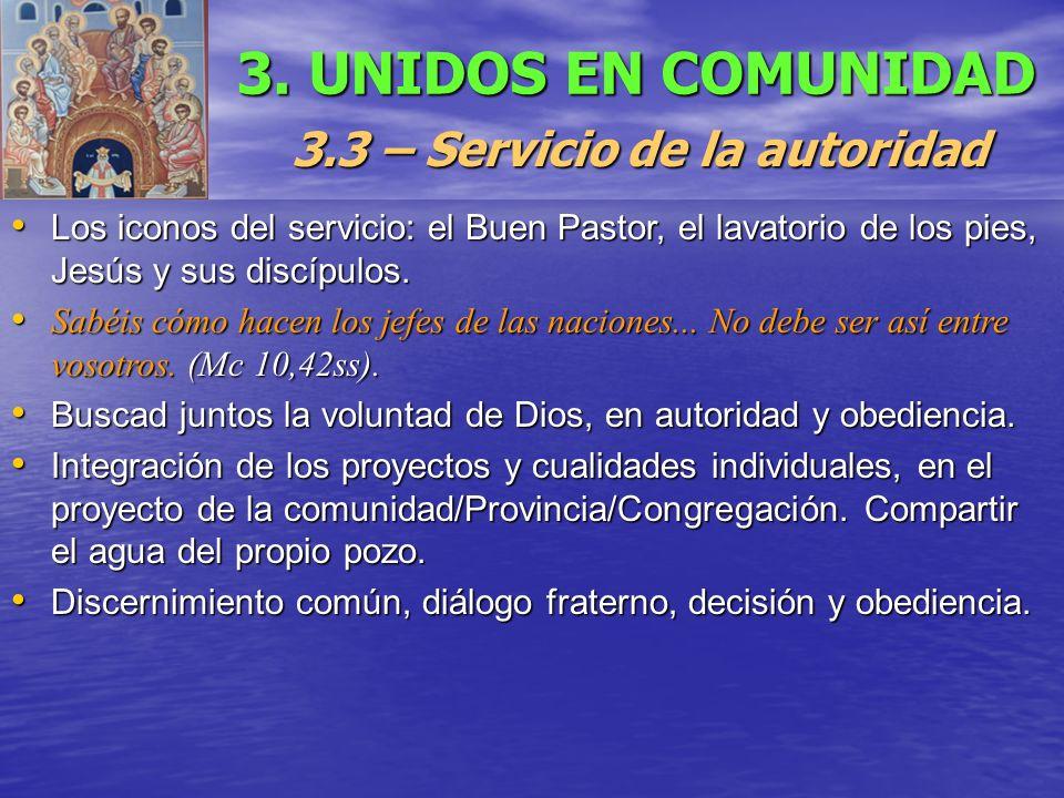 3. UNIDOS EN COMUNIDAD 3.3 – Servicio de la autoridad Los iconos del servicio: el Buen Pastor, el lavatorio de los pies, Jesús y sus discípulos. Los i