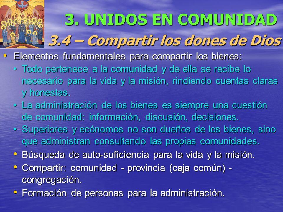 3. UNIDOS EN COMUNIDAD 3.4 – Compartir los dones de Dios Elementos fundamentales para compartir los bienes: Elementos fundamentales para compartir los