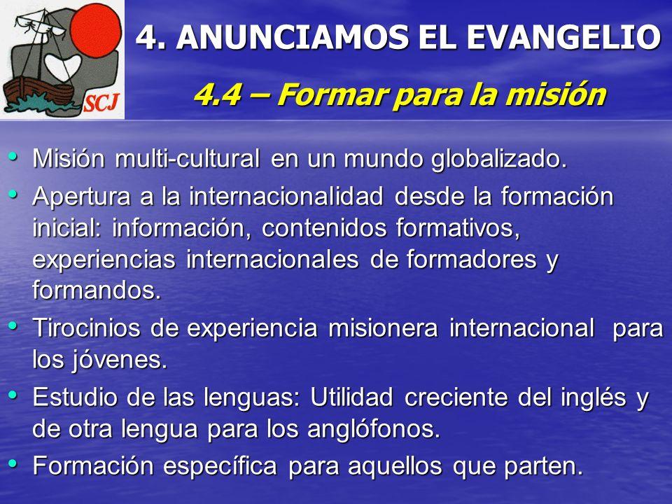 4. ANUNCIAMOS EL EVANGELIO 4.4 – Formar para la misión Misión multi-cultural en un mundo globalizado. Misión multi-cultural en un mundo globalizado. A