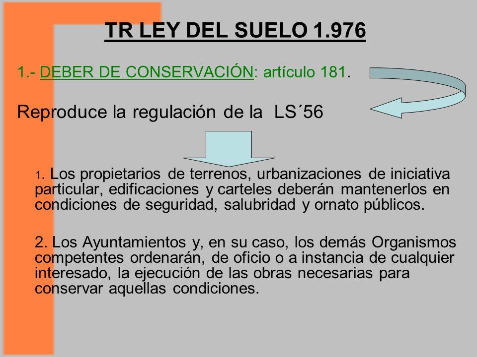 TR LEY DEL SUELO 1.976 1.- DEBER DE CONSERVACIÓN: artículo 181.