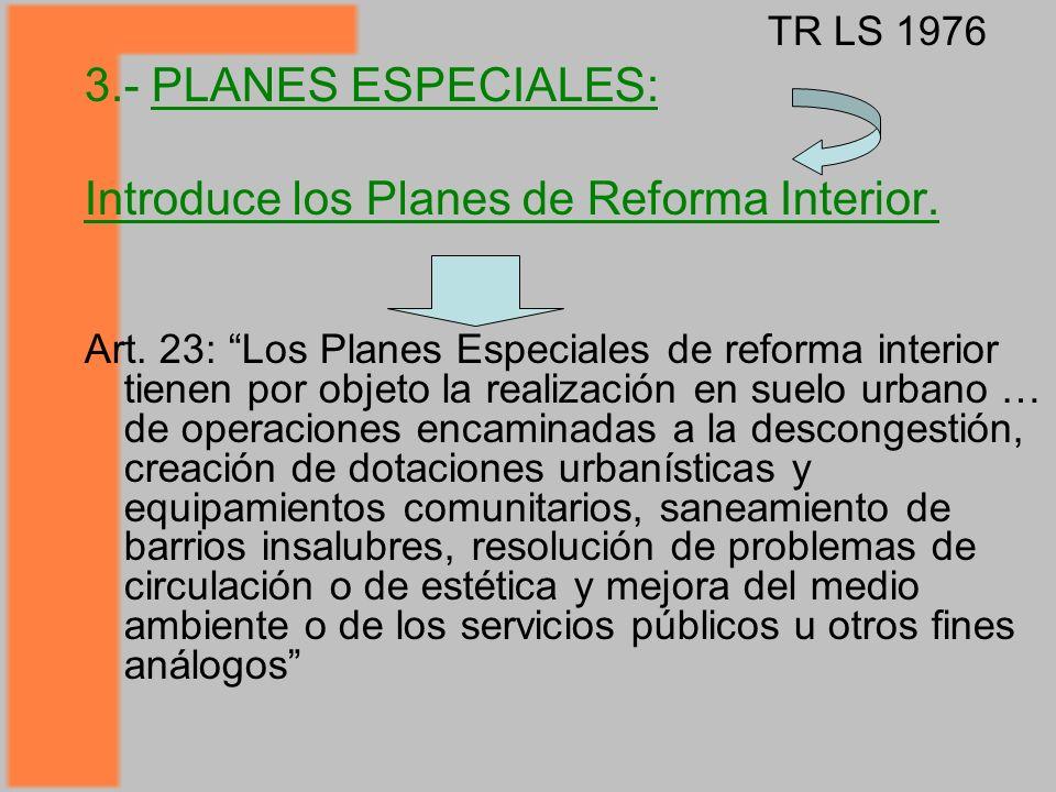 3.- PLANES ESPECIALES: Introduce los Planes de Reforma Interior.
