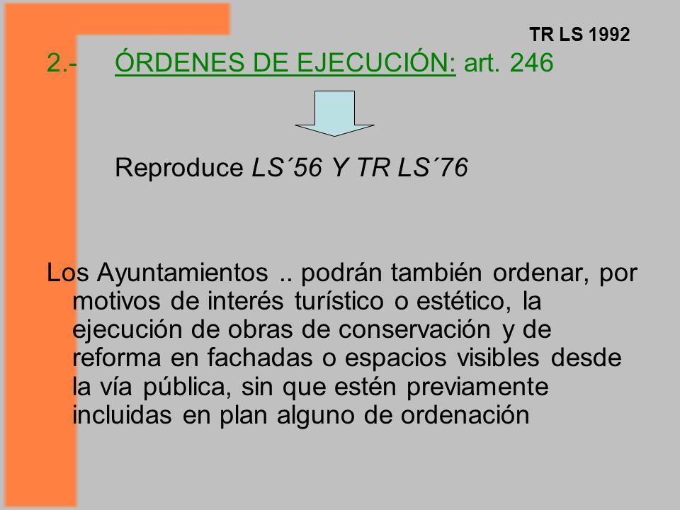 2.- ÓRDENES DE EJECUCIÓN: art.246 Reproduce LS´56 Y TR LS´76 Los Ayuntamientos..
