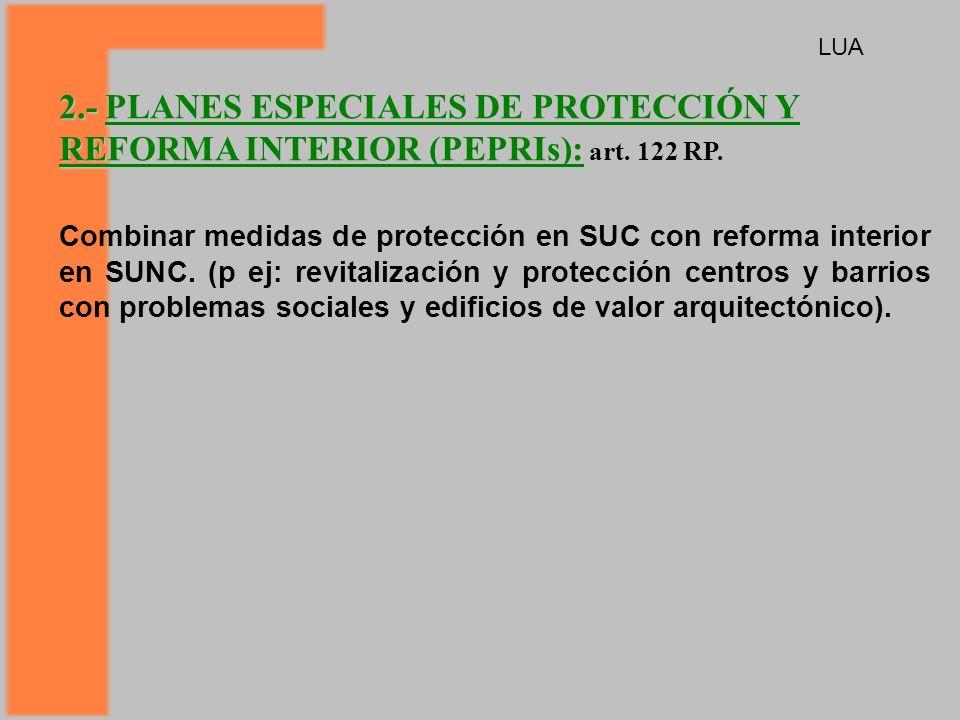 2.- PLANES ESPECIALES DE PROTECCIÓN Y REFORMA INTERIOR (PEPRIs): 2.- PLANES ESPECIALES DE PROTECCIÓN Y REFORMA INTERIOR (PEPRIs): art.