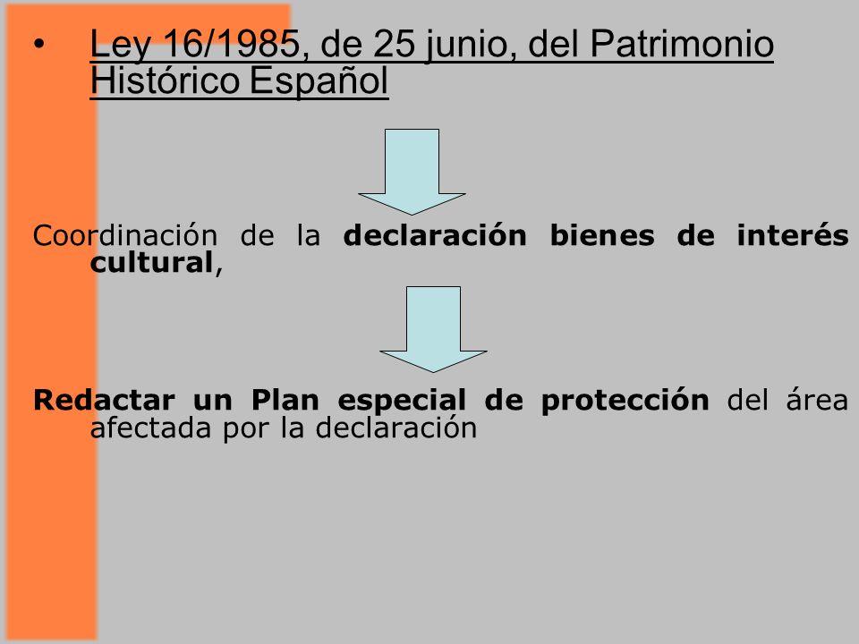 Ley 16/1985, de 25 junio, del Patrimonio Histórico Español Coordinación de la declaración bienes de interés cultural, Redactar un Plan especial de protección del área afectada por la declaración