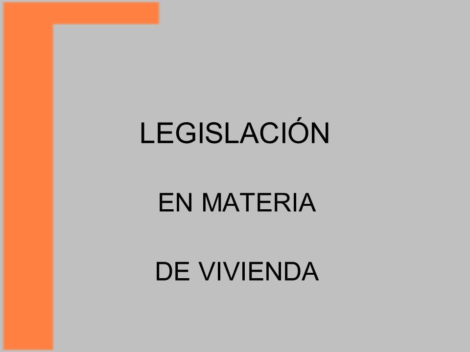 LEGISLACIÓN EN MATERIA DE VIVIENDA