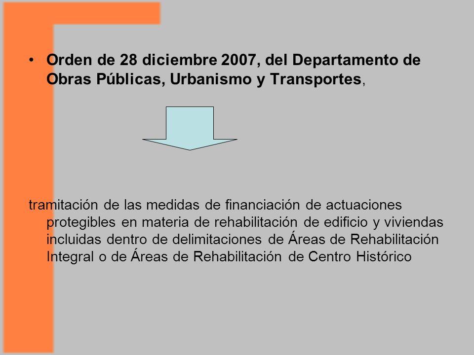 Orden de 28 diciembre 2007, del Departamento de Obras Públicas, Urbanismo y Transportes, tramitación de las medidas de financiación de actuaciones protegibles en materia de rehabilitación de edificio y viviendas incluidas dentro de delimitaciones de Áreas de Rehabilitación Integral o de Áreas de Rehabilitación de Centro Histórico