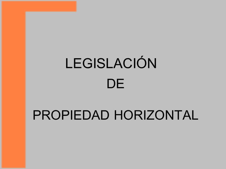 LEGISLACIÓN DE PROPIEDAD HORIZONTAL