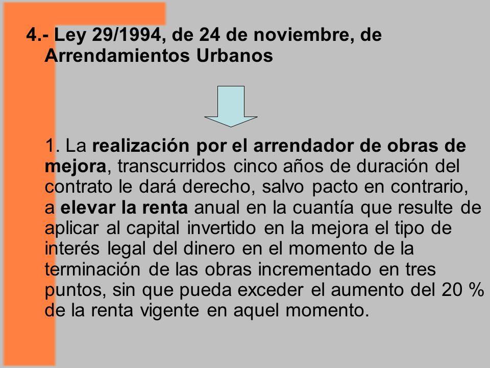 4.- Ley 29/1994, de 24 de noviembre, de Arrendamientos Urbanos 1.
