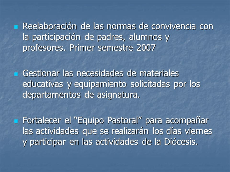 Reelaboración de las normas de convivencia con la participación de padres, alumnos y profesores.