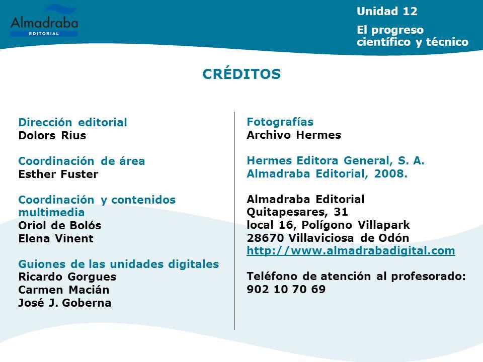 CRÉDITOS Dirección editorial Dolors Rius Coordinación de área Esther Fuster Coordinación y contenidos multimedia Oriol de Bolós Elena Vinent Guiones d