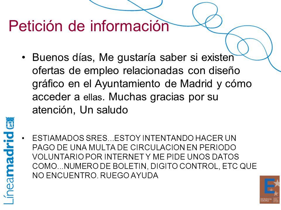 Petición de información Buenos días, Me gustaría saber si existen ofertas de empleo relacionadas con diseño gráfico en el Ayuntamiento de Madrid y cóm