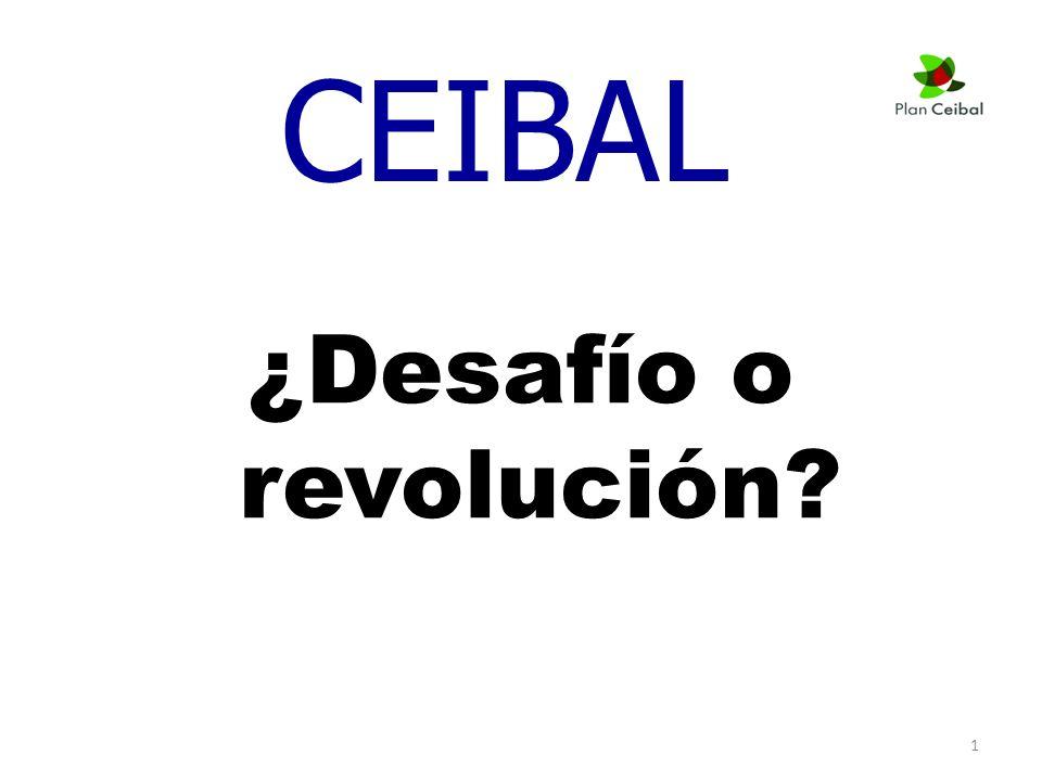 1 CEIBAL ¿Desafío o revolución?