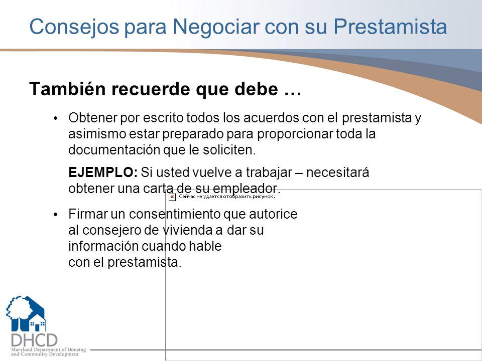 Consejos para Negociar con su Prestamista También recuerde que debe … Obtener por escrito todos los acuerdos con el prestamista y asimismo estar preparado para proporcionar toda la documentación que le soliciten.