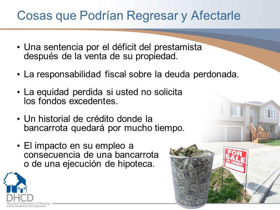 Cosas que Podrían Regresar y Afectarle Una sentencia por el déficit del prestamista después de la venta de su propiedad.