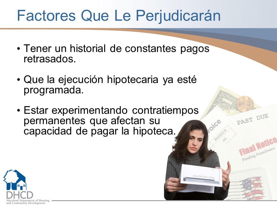 Factores Que Le Perjudicarán Tener un historial de constantes pagos retrasados.