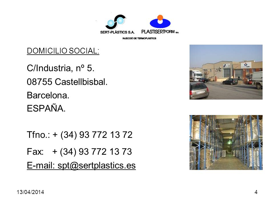 13/04/20144 DOMICILIO SOCIAL: C/Industria, nº 5.08755 Castellbisbal.