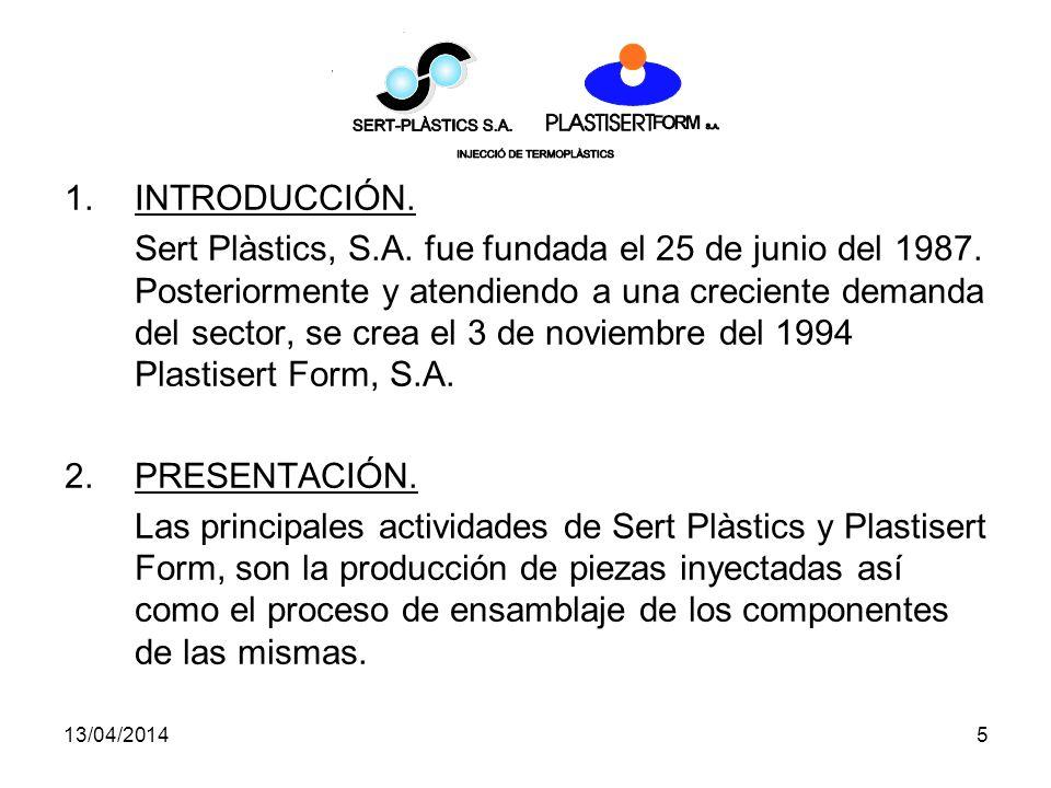 13/04/20145 1.INTRODUCCIÓN.Sert Plàstics, S.A. fue fundada el 25 de junio del 1987.