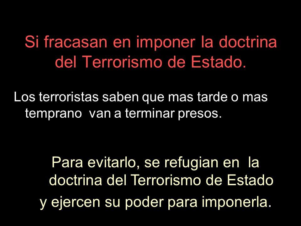 Cada vez que oigas Terrorismo de Estado.
