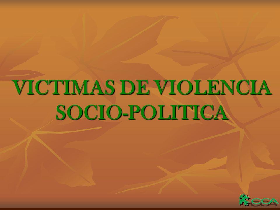 VICTIMAS DE VIOLENCIA SOCIO-POLITICA