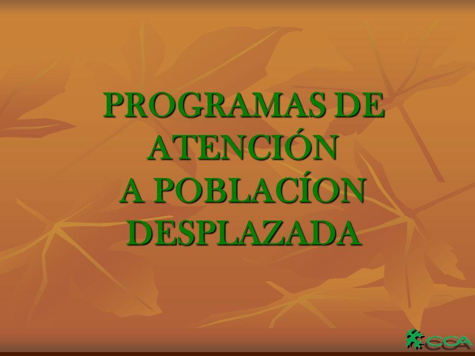 PROGRAMAS DE ATENCIÓN A POBLACÍON DESPLAZADA