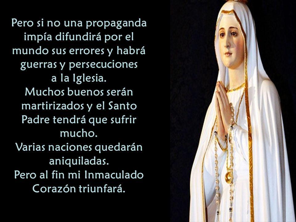 Vengo a pedir la Consagración del mundo al Corazón de María y la Comunión de los Primeros Sábados, en desagravio y reparación por tantos pecados. Si s