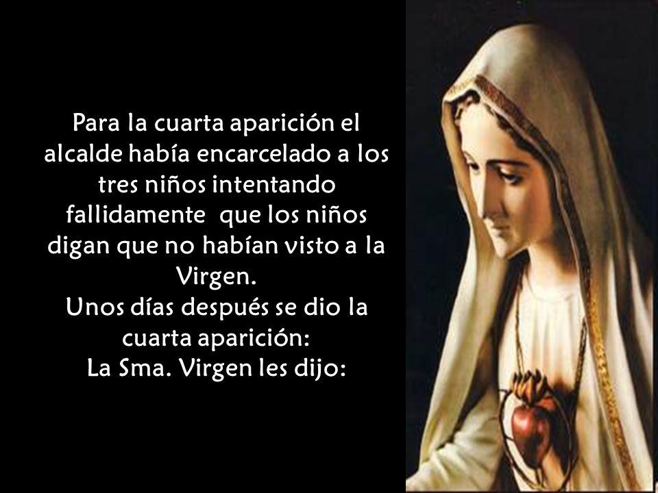 Y añadió Nuestra Señora: Cuando recen el Rosario, después de cada misterio digan: Oh Jesús, perdónanos nuestros pecados, líbranos del fuego del infierno y lleva al cielo a todas las almas, especialmente a las más necesitadas de tu misericordia .