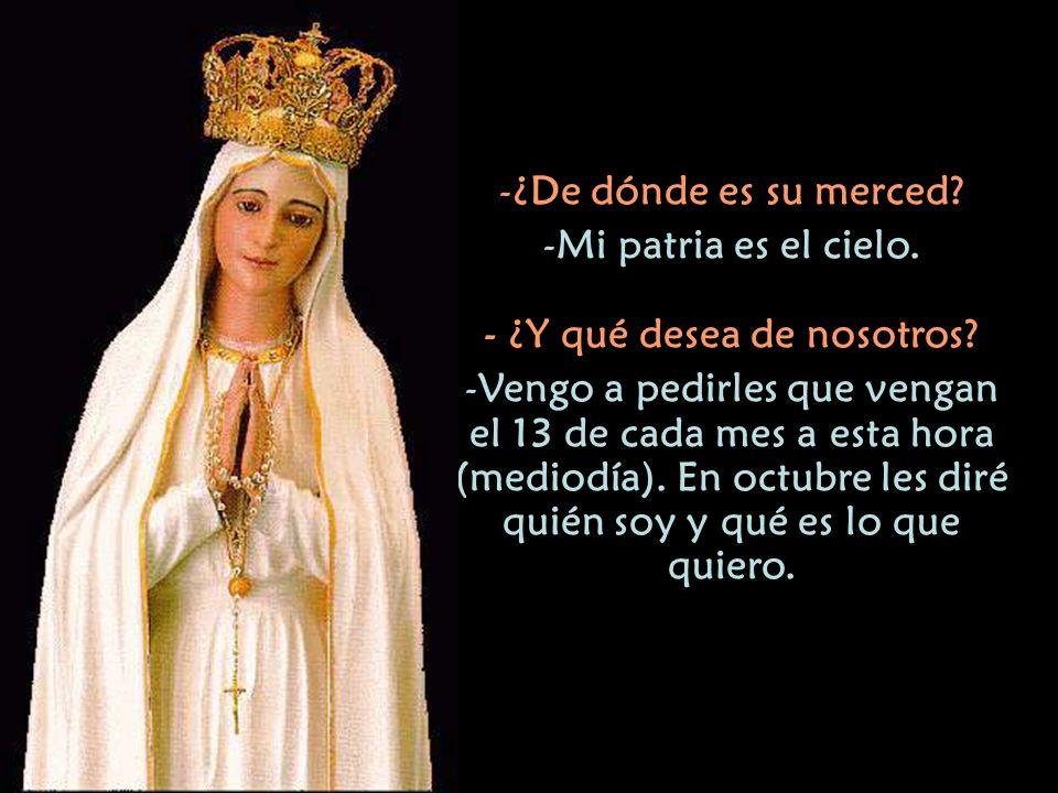 Desde el 13 de mayo la Virgen María se le apareció a tres pastorcitos: Lucia, Francisco y Jacinta por seis ocasiones. El dialogo entre los pastorcitos