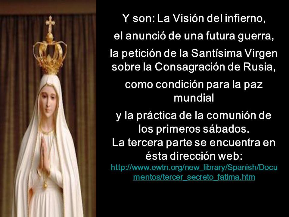 El Secreto de Fátima se hizo público el 13 de mayo del 2000: En la tercera aparición la Santísima Virgen les contó un secreto a los Videntes, éste est