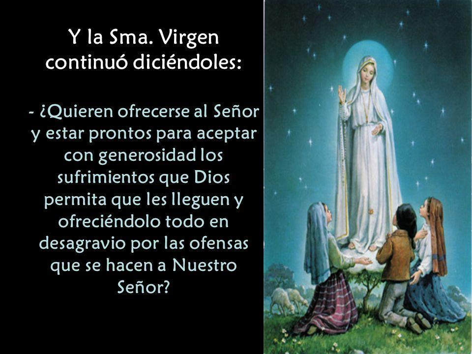 - El también irá al cielo, pero antes tendrá que rezar muchos rosarios. (porque se resistía a rezar el rosario)