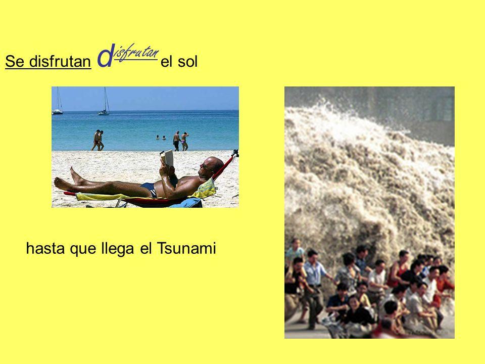 Se disfrutan d isfrutan el sol hasta que llega el Tsunami