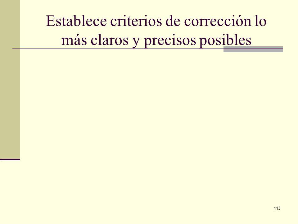 113 Establece criterios de corrección lo más claros y precisos posibles