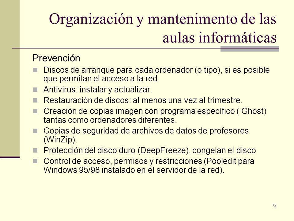 72 Organización y mantenimento de las aulas informáticas Prevención Discos de arranque para cada ordenador (o tipo), si es posible que permitan el acc