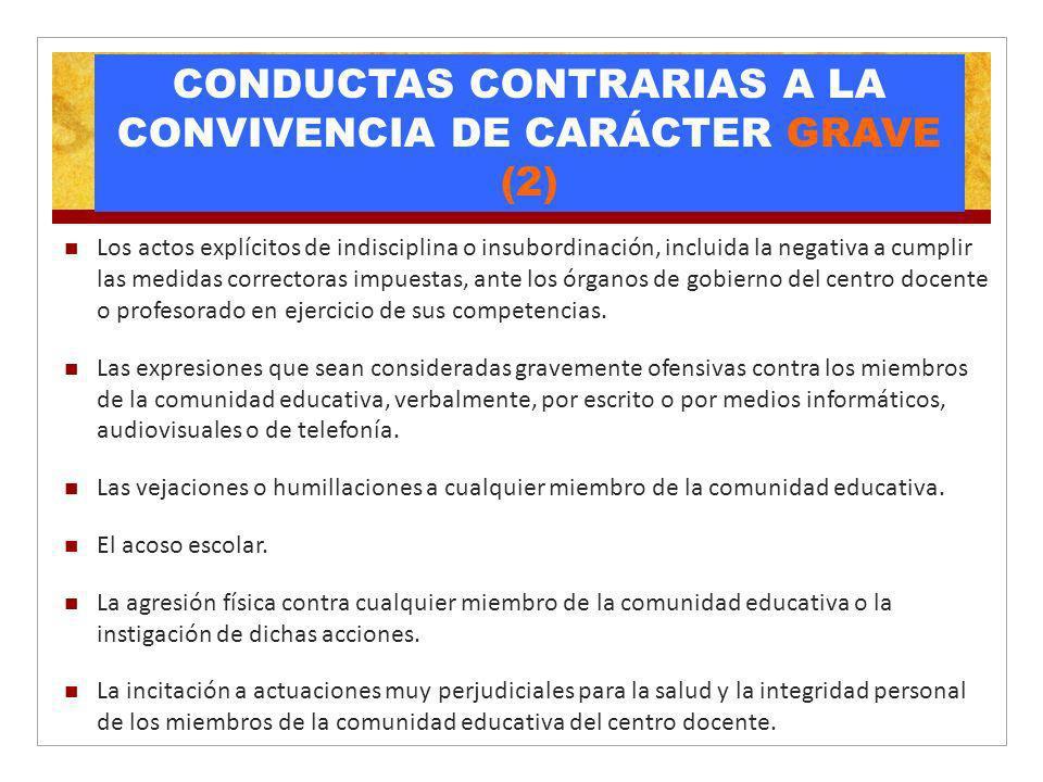 CONDUCTAS CONTRARIAS A LA CONVIVENCIA DE CARÁCTER GRAVE (2) Los actos explícitos de indisciplina o insubordinación, incluida la negativa a cumplir las