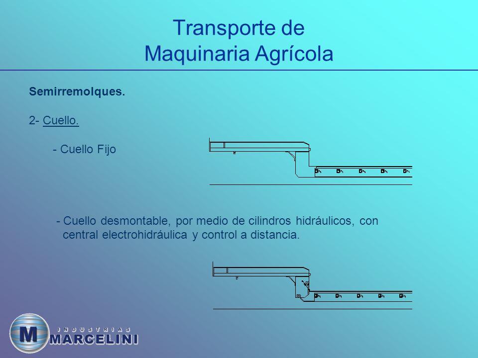 Transporte de Maquinaria Agrícola Semirremolques.2- Cuello.