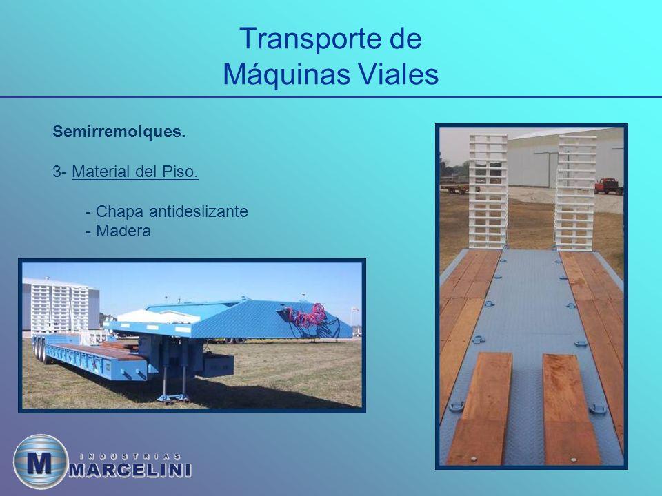 Transporte de Máquinas Viales Semirremolques. 3- Material del Piso. - Chapa antideslizante - Madera