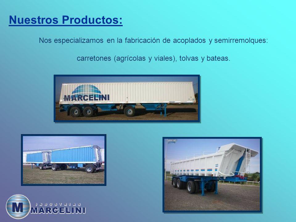 Nuestros Productos: Nos especializamos en la fabricación de acoplados y semirremolques: carretones (agrícolas y viales), tolvas y bateas.
