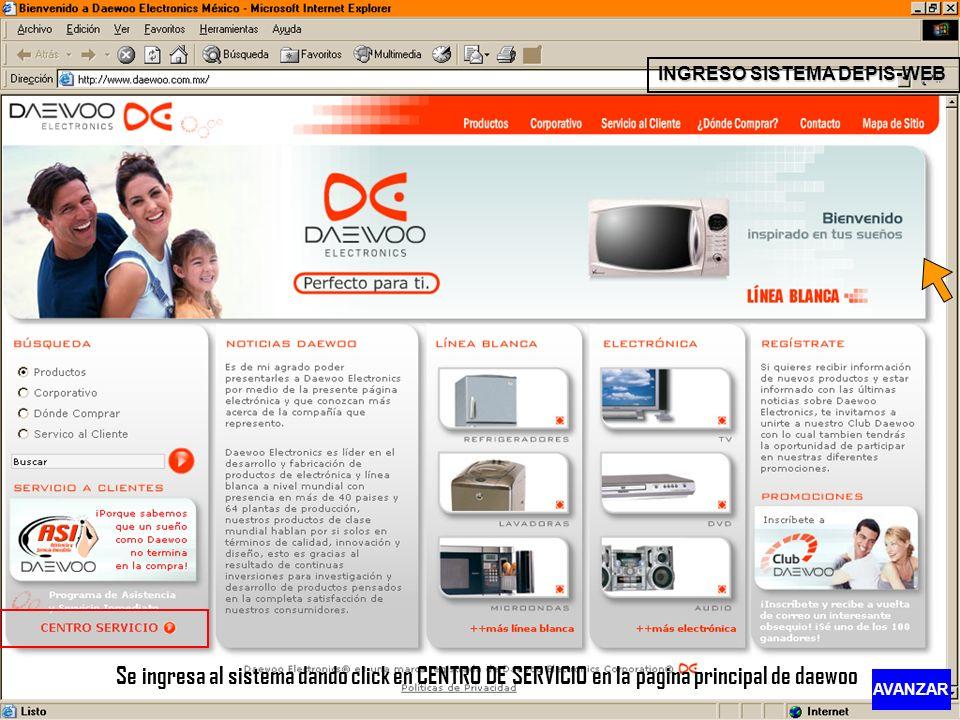 INGRESO SISTEMA DEPIS-WEB Se ingresa al sistema dando click en CENTRO DE SERVICIO en la pagina principal de daewoo AVANZAR
