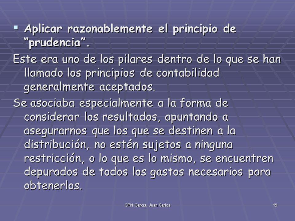 CPN García, Juan Carlos19 Aplicar razonablemente el principio de prudencia.